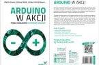 Arduino w Akcji – poznaj możliwości platformy Arduino