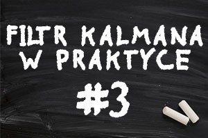 Filtr Kalmana od teorii do praktyki – #3 – Testy na STM32