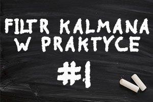 Filtr Kalmana od teorii do praktyki – #1 – Matlab