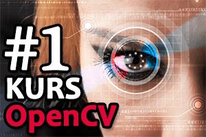 OpenCV – #1 – Pierwsze kroki