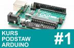 Kurs Arduino – #1 – podstawy Arduino oraz środowisko