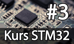 Kurs STM32 – #3 – Płytka Nucleo, konfiguracja środowiska