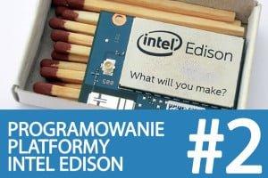 Kurs Intel Edison – #2 – niezbędne informacje o sprzęcie