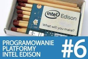 Kurs Intel Edison – #6 – programy w Arduino, LCD, czujniki