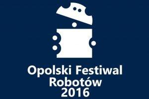 Opolski Festiwal Robotów, 11.06.2016