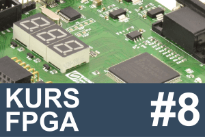 Kurs FPGA – #8 – automat skończony w VHDL