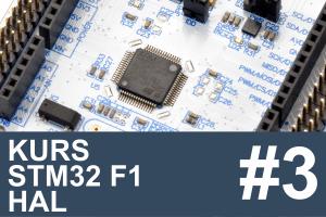 Kurs STM32 F1 HAL – #3 – płytka Nucleo, środowisko