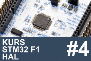 Kurs STM32 F1 HAL – #4 – sterowanie GPIO w praktyce