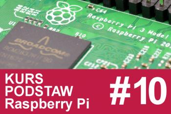 Kurs Raspberry Pi – #10 – kamera, zdjęcia, transmisja obrazu