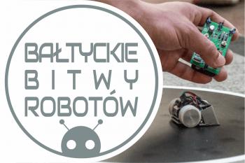 Bałtyckie Bitwy Robotów – Gdańsk, 26-27.05.2018
